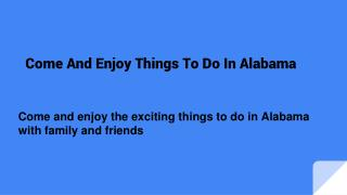 Entertaining Things To Do In Alabama