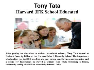 Tony Tata - Harvard JFK School Educated