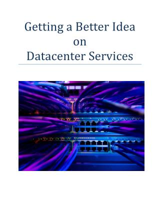 Getting a Better Idea on Datacenter Services