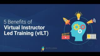 5 Benefits of Virtual Instructor Led Training (vILT)