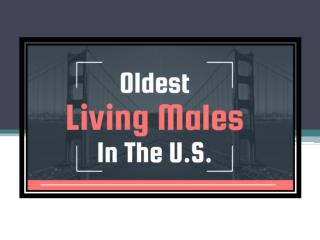 Oldest Living Men in the U.S. [Infographic]