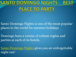 Santo Domingo Nights -  Best Place to party