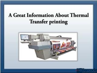 A Great Information About Thermal Transfer printing