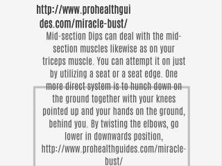 http://www.prohealthguides.com/miracle-bust/