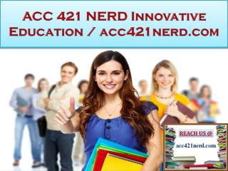 ACC 421 NERD Innovative Education / acc421nerd.com