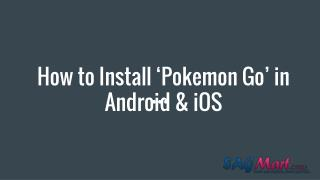 How to install 'pokemon go' in Android and IOS