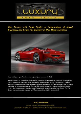 The Ferrari 458 Italia Spider a Combination of Speed, Elegance, and Grace Put Together in One Mean Machine!