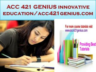 ACC 421 GENIUS innovative education/acc421genius.com