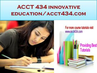 ACCT 434 innovative education/acct434.com