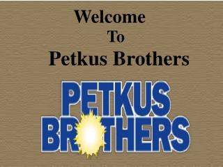 Make Your Dream House |Petkus Brothers in California