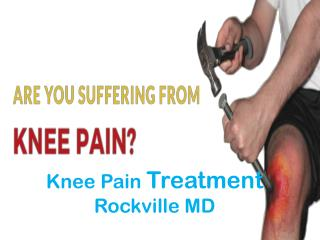 Knee Pain Treatment Rockville MD