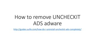 How to remove uncheckit ads adware