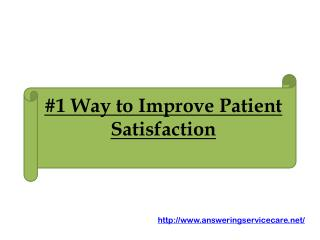 #1 Way to Improve Patient Satisfaction