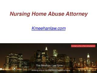Nursing Home Abuse Attorney - Kmeehanlaw.com