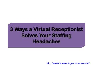 3 Ways a Virtual Receptionist Solves Your Staffing Headaches