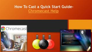 Google cast Toll Free 1-844-305-0087 How To Cast a Quick Start Guide