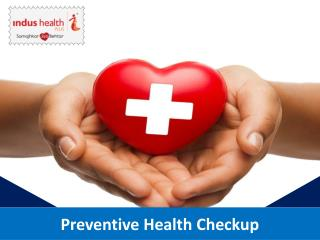 Why Preventive Health Checkup?