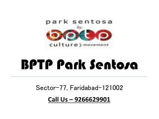 BPTP Park Sentosa Sector 77 Faridabad –Investors Clinic