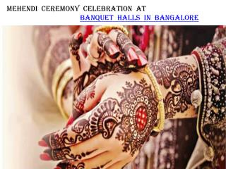 Mehendi ceremony celebration at banquet halls in Bangalore