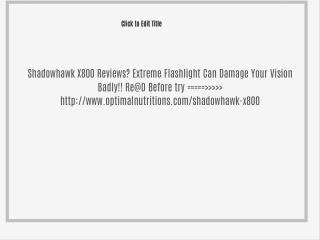 http://www.optimalnutritions.com/shadowhawk-x800