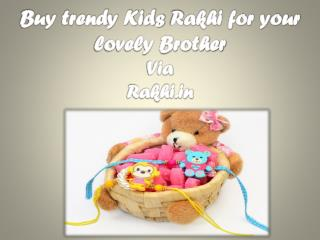 Buy trendy Kids Rakhi for your lovely Brother Via Rakhi.in