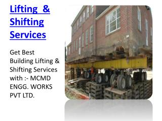 Building Lifting - MCMD ENGG. WORKS PVT LTD