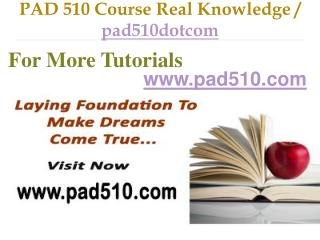 PAD 510 Course Real Tradition,Real Success / pad510dotcom