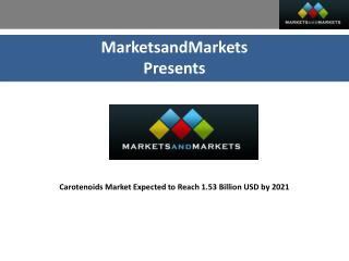 Carotenoids Market Projected Reach USD 1.53 Billion by 2021