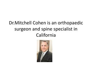 Mitchell Cohen is the best orthopaedic surgeon and spine specialist in California