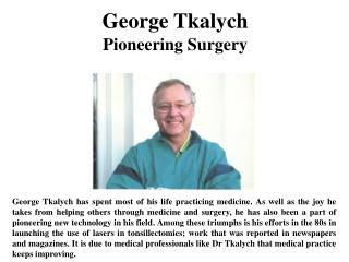 George Tkalych Pioneering Surgery