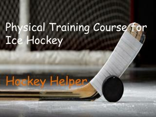 Physical Training Course for Ice Hochey