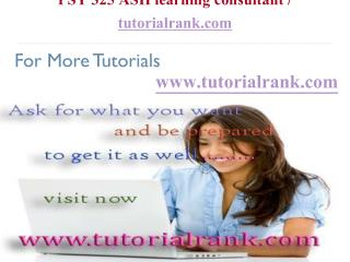 PSY 325 ASH learning consultant  tutorialrank.com