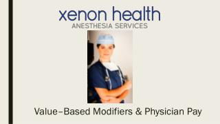 Anesthesia services - Value Based Modifiers