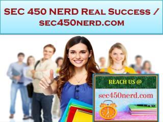 SEC 450 NERD Real Success / sec450nerd.com