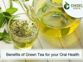 Benefits of green tea for your Oral Health