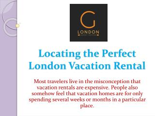 Locating the Perfect London Vacation Rental