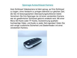 Spionage Autoschlüssel Kamera