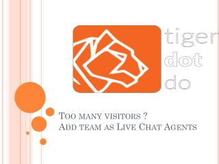 Tiger.do is The Best  Live Chat Software & Web Analytics Tools For your Website