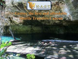 Getting the best and affordable Shuttle Transfers Cancun