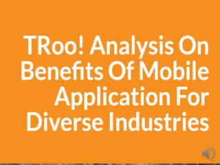 Analysis on Benefits of Mobile Applications for Diverse Industries