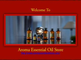 Buy wide Collection of Essentoal Oils at Aromaessentialoilstore.com
