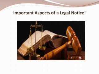 Important Aspects of a Legal Notice!