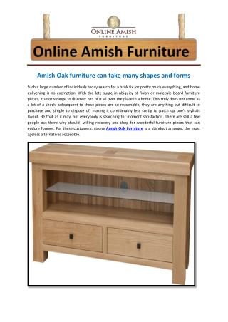 Amish Oak furniture can take many shapes and forms