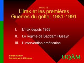 - cours 13   L Irak et les premi res Guerres du golfe, 1981-1991