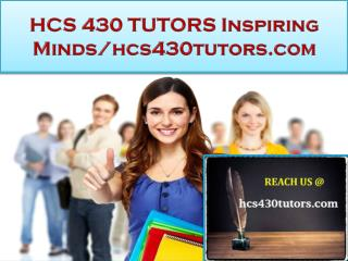 HCS 430 TUTORS Real Success / hcs430tutors.com