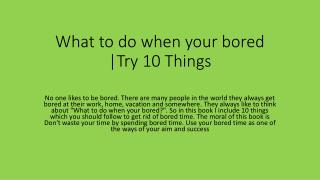 What to do when your bored | Try 10 Things