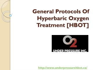 General Protocols Of Hyperbaric Oxygen Treatment [HBOT]