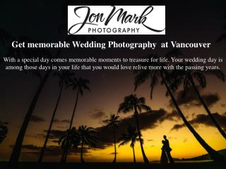 Get memorable Wedding Photography  at Vancouver