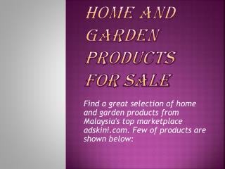 Home and Garden Products for Sale