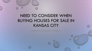 Need to Consider When Buying Houses For Sale in Kansas City